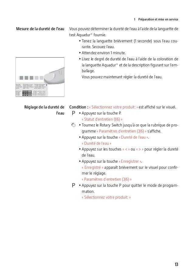 1 Préparation et mise en service  Mesure de la dureté de l'eau  Vous pouvez déterminer la dureté de l'eau à l'aide de la ...
