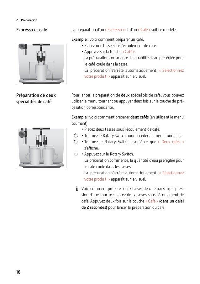 2Préparation  Espresso et café  La préparation d'un «Espresso» et d'un «Café» suit ce modèle. Exemple :voici comment...