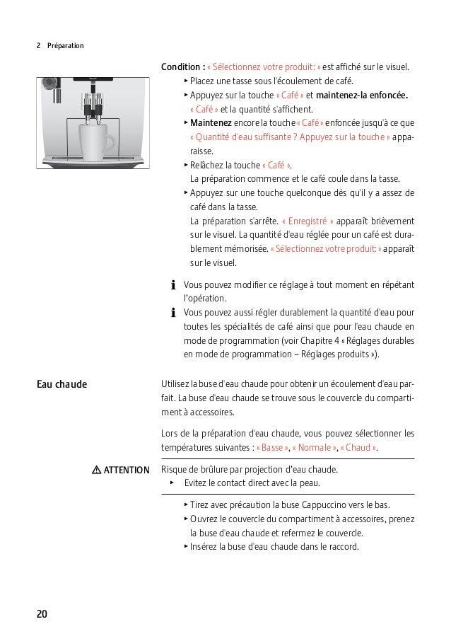 2Préparation  Condition :«Sélectionnez votre produit:» est affiché sur le visuel. TPlacez une tasse sous l'écoulemen...
