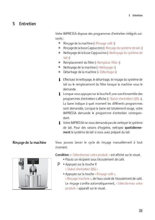 5Entretien  5Entretien Votre IMPRESSA dispose des programmes d'entretien intégrés suivants: Rinçage de la machine («Ri...