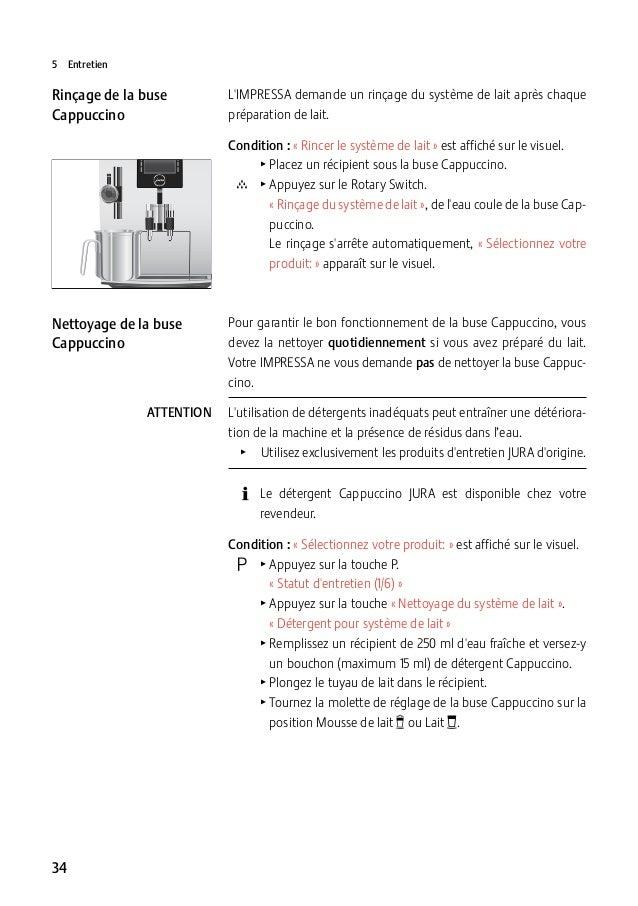 5Entretien  Rinçage de la buse Cappuccino  L'IMPRESSA demande un rinçage du système de lait après chaque préparation de l...