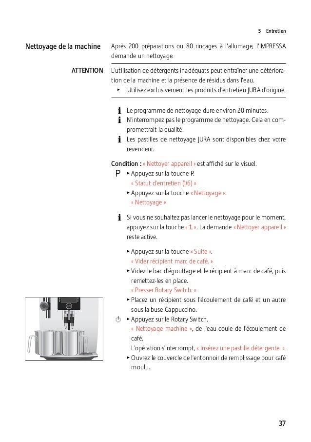5Entretien  Nettoyage de la machine ATTENTION  Après 200préparations ou 80rinçages à l'allumage, l'IMPRESSA demande un ...