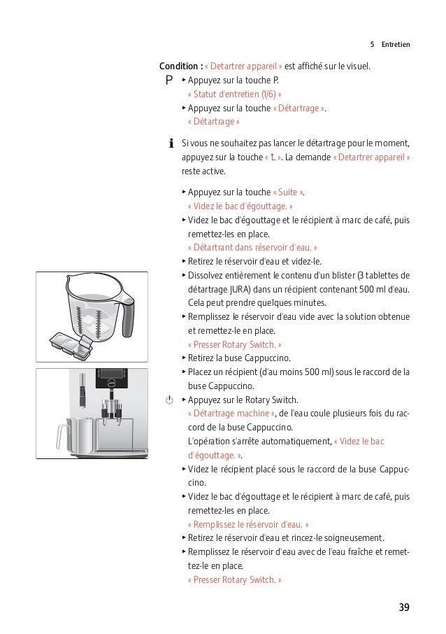 5Entretien  Condition :«Detartrer appareil» est affiché sur le visuel.  O TAppuyez sur la touche P. «Statut d'e...