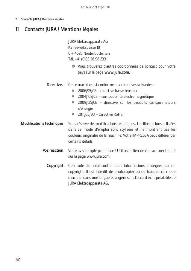 Art. 69432/J9.3/fr/201310  11 Contacts JURA/ Mentions légales  11 Contacts JURA/ Mentions légales JURA Elektroapparate...