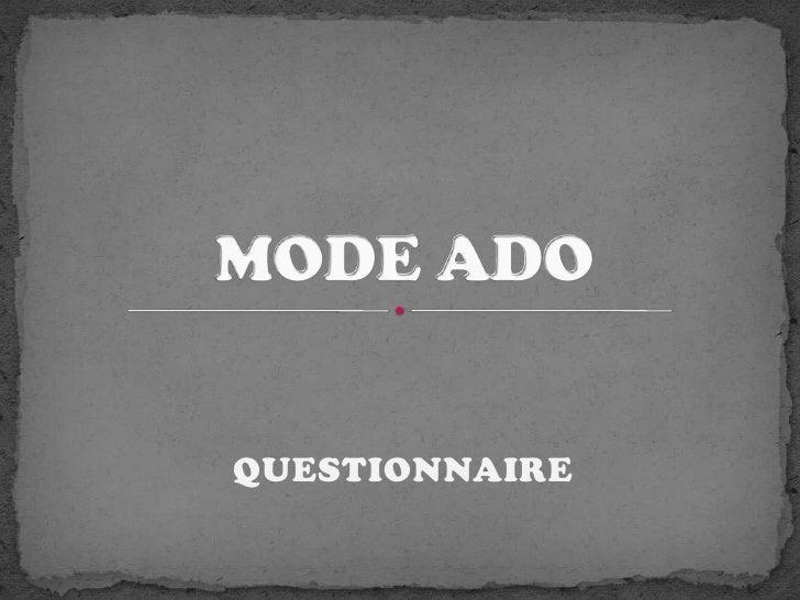 QUESTIONNAIRE<br />MODE ADO<br />