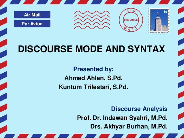 I       1c Air Mail                                  DISCOURSEPar AvionDISCOURSE MODE AND SYNTAX                Presented ...