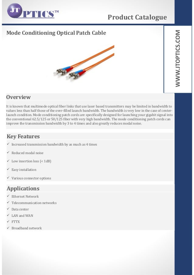 WWW.JTOPTICS.COM Mode Conditioning Optical Patch Cable Product Catalogue Overview It is known that multimode optical fiber...