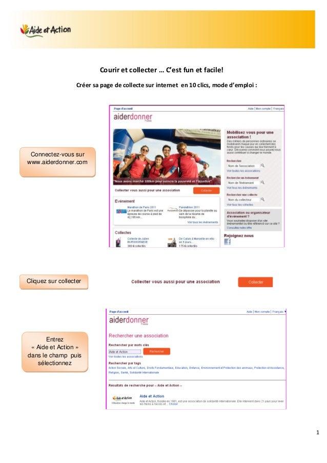 1 Courir et collecter … C'est fun et facile! Créer sa page de collecte sur internet en 10 clics, mode d'emploi : Connectez...