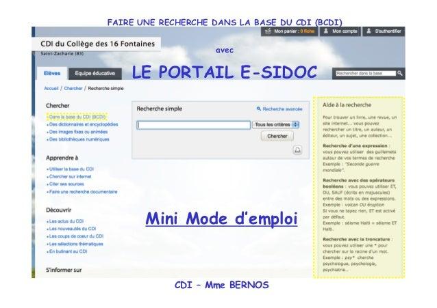 FAIRE UNE RECHERCHE DANS LA BASE DU CDI (BCDI)                     avec    LE PORTAIL E-SIDOC       Mini Mode d'emploi    ...