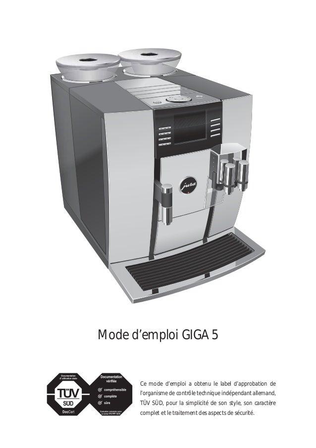 Mode d'emploi GIGA 5 Ce mode d'emploi a obtenu le label d'approbation de l'organisme de contrôle technique indépendant all...