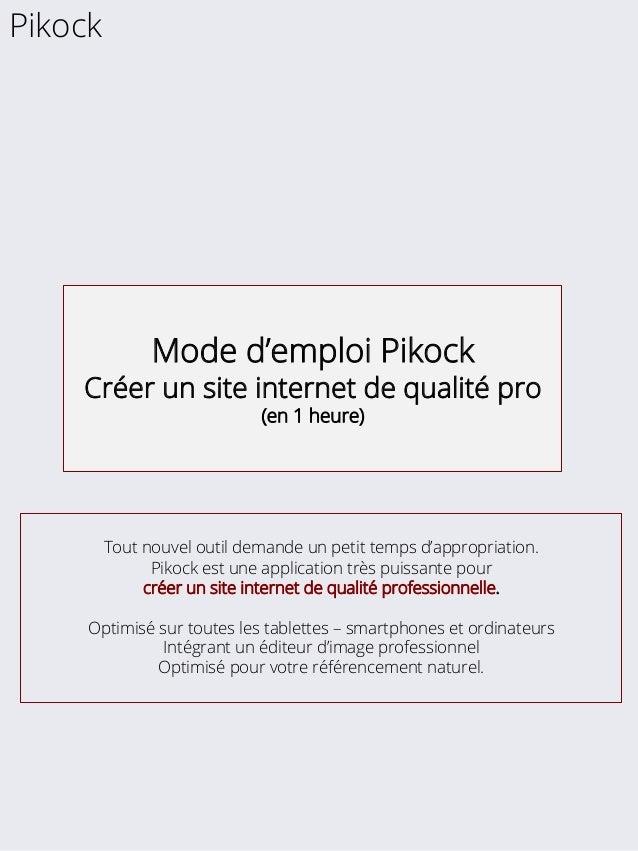 Pikock  Mode d'emploi Pikock  Créer un site internet de qualité pro  (en 1 heure)  Tout nouvel outil demande un petit temp...