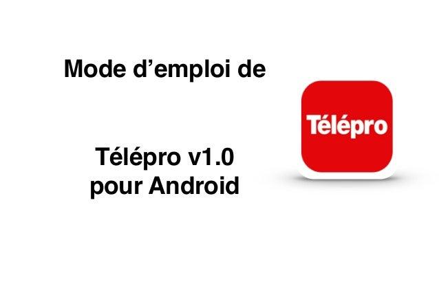 Mode d'emploi de  Télépro v1.0 pour Android