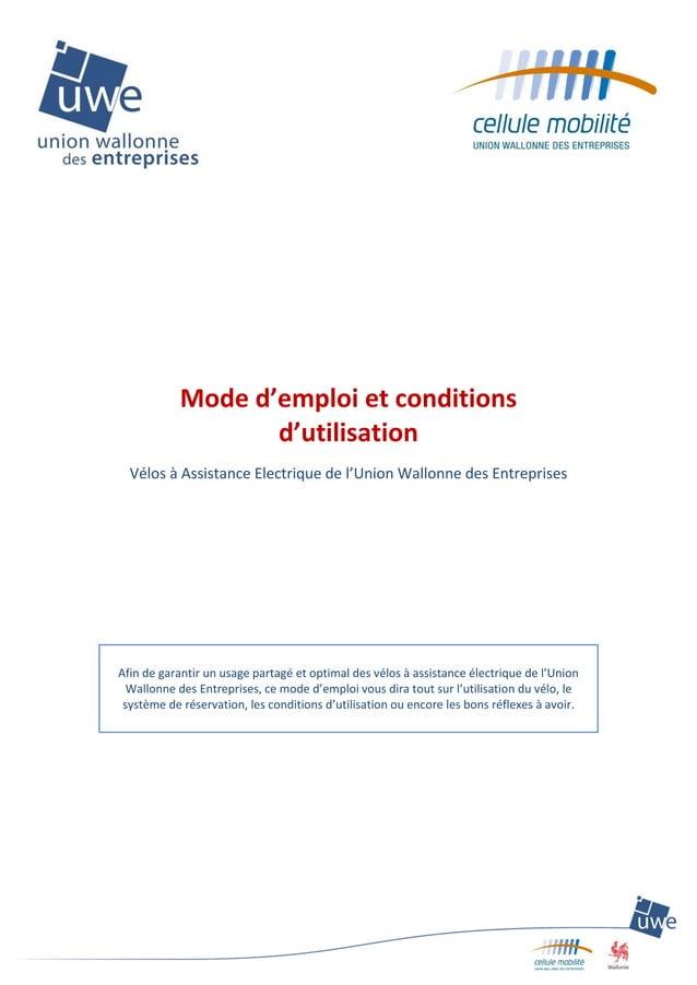 Mode d'emploi et conditions d'utilisation Vélos à Assistance Electrique de l'Union Wallonne des Entreprises Afin de garant...