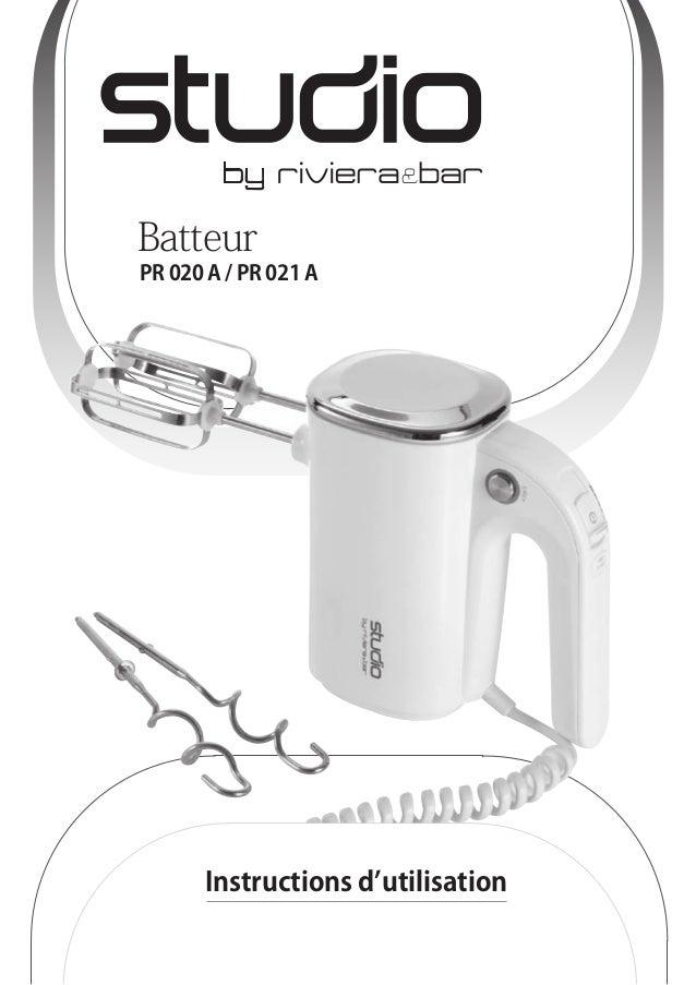 Batteur  PR 020 A / PR 021 A  Instructions d'utilisation