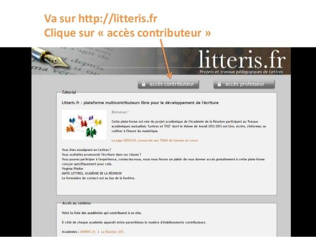 Va sur http://litteris.fr Clique sur « accès contributeur »