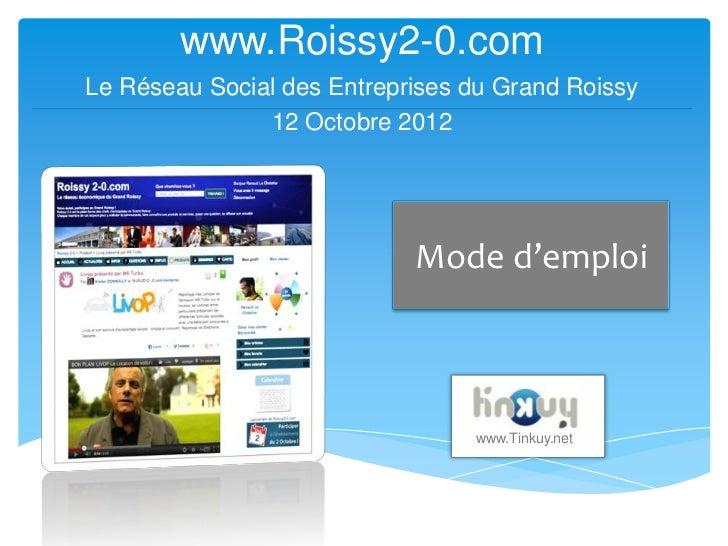 www.Roissy2-0.comLe Réseau Social des Entreprises du Grand Roissy               12 Octobre 2012                           ...
