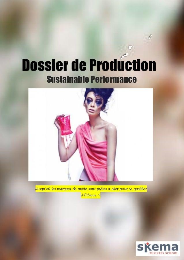 Dossier de Production  Sustainable Performance  Jusqu'où les marques de mode sont prêtes à aller pour se qualifier d'Ethiq...