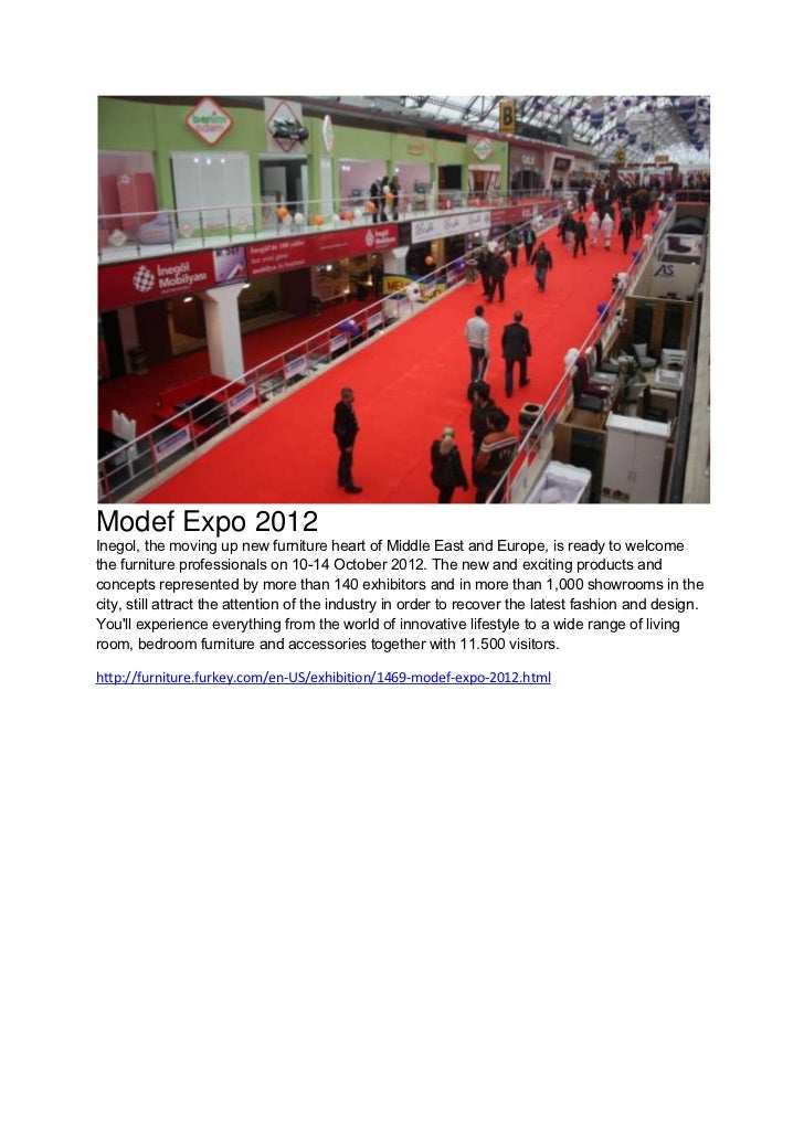 Modef Expo 2012Inegol, the moving up new furniture heart of Middle East and Europe, is ready to welcomethe furniture profe...