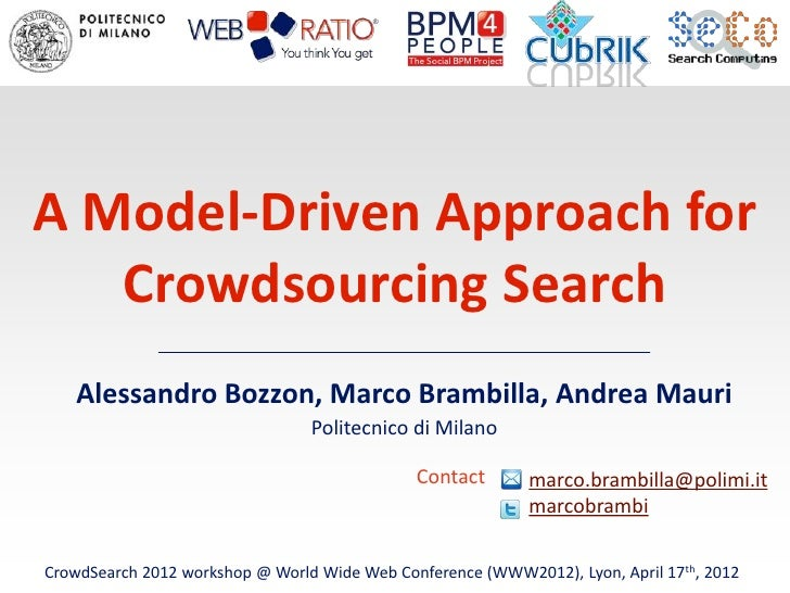 A Model-Driven Approach for   Crowdsourcing Search   Alessandro Bozzon, Marco Brambilla, Andrea Mauri                     ...