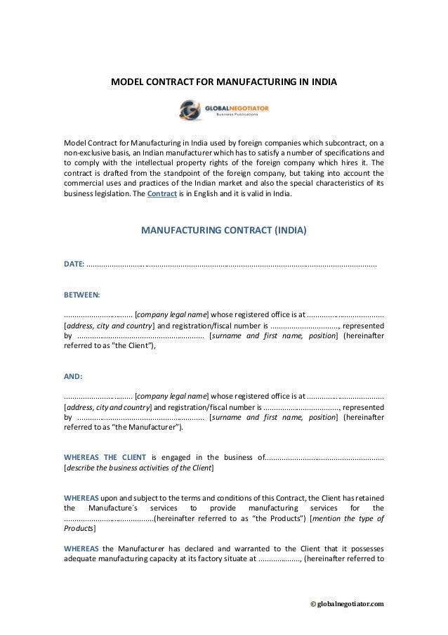 © globalnegotiator.com MODEL CONTRACT FOR MANUFACTURING IN INDIA Model Contract for Manufacturing in India used by foreign...