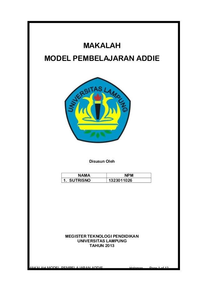 MAKALAH MODEL PEMBELAJARAN ADDIE  Disusun Oleh NAMA 1. SUTRISNO  NPM 1323011026  MEGISTER TEKNOLOGI PENDIDIKAN UNIVERSITAS...