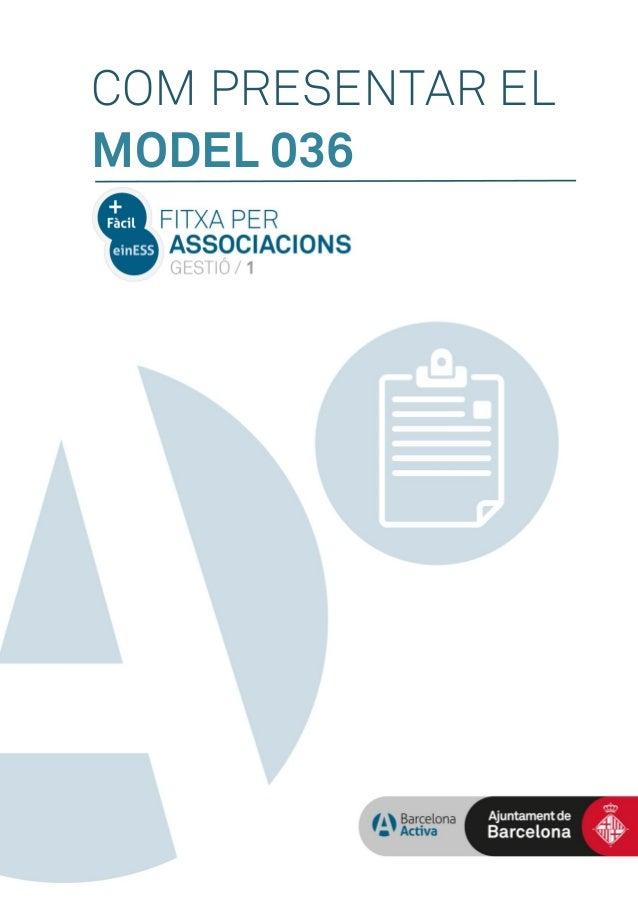 COM PRESENTAR EL MODEL 036