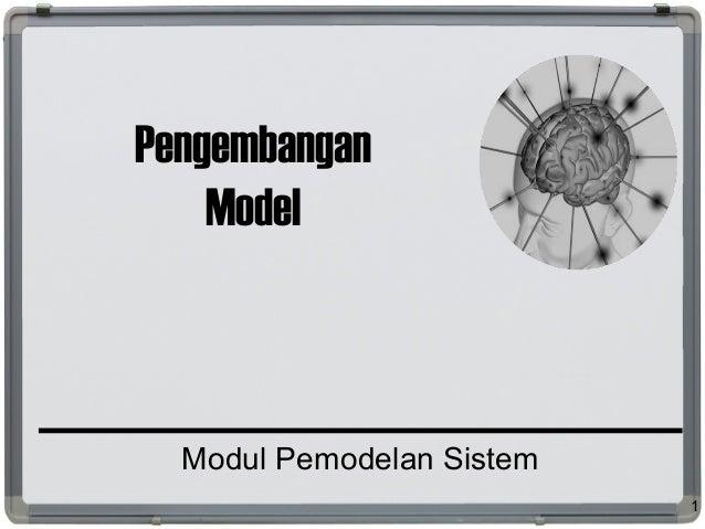 Pengembangan Model Modul Pemodelan Sistem 1