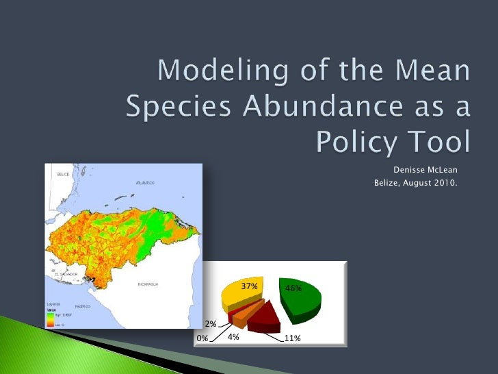 Modeling of the Mean Species Abundance as a PolicyTool<br />Denisse McLean<br />Belize, August 2010.<br />