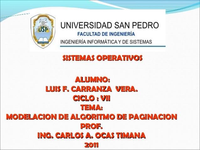 SISTEMAS OPERATIVOS                 ALUMNO:        LUIS F. CARRANZA VERA.                CICLO : VII                  TEMA...