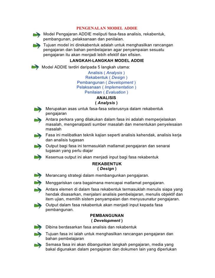 PENGENALAN MODEL ADDIEModel Pengajaran ADDIE meliputi fasa-fasa analisis, rekabentuk,pembangunan, pelaksanaan dan penilaia...