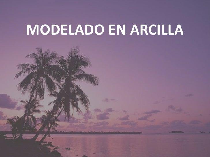 MODELADO EN ARCILLA