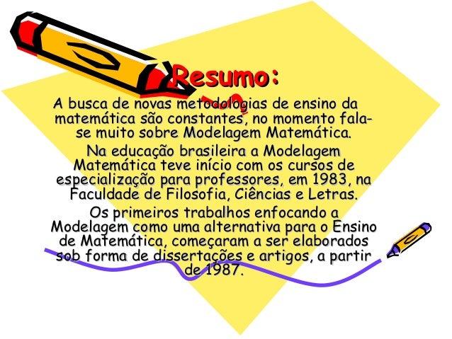 Resumo:Resumo: A busca de novas metodologias de ensino daA busca de novas metodologias de ensino da matemática são constan...