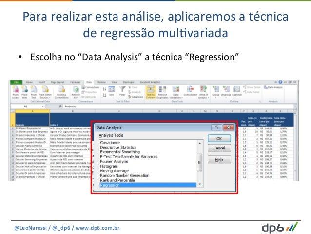 Para  realizar  esta  análise,  aplicaremos  a  técnica   de  regressão  mul5variada   • Escolha  n...