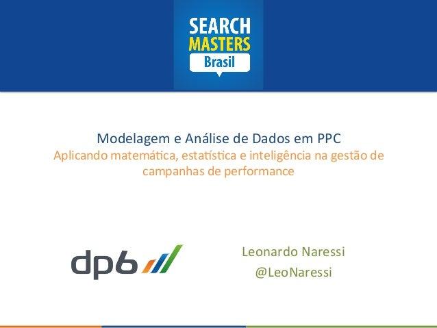 Modelagem  e  Análise  de  Dados  em  PPC   Aplicando  matemá5ca,  esta7s5ca  e  inteligência  na...
