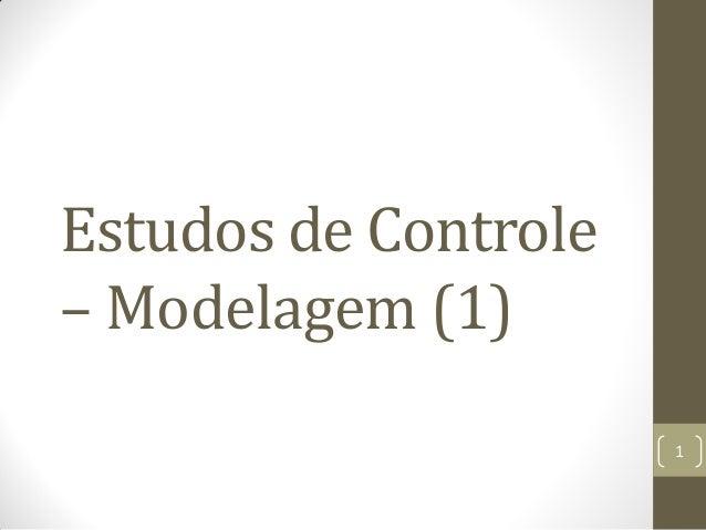 Estudos de Controle– Modelagem (1)1