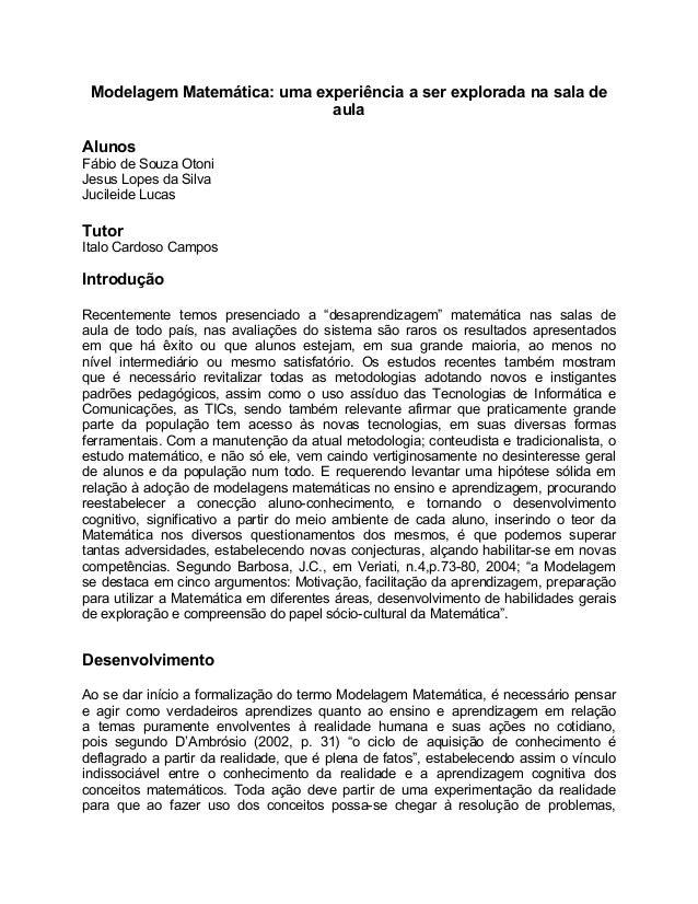 Modelagem Matemática: uma experiência a ser explorada na sala de                             aulaAlunosFábio de Souza Oton...