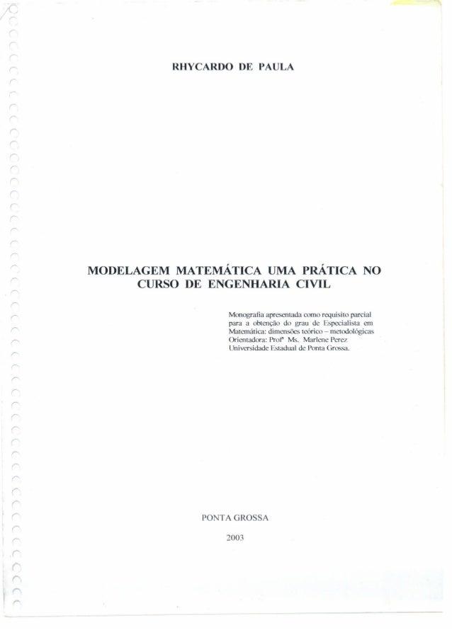 r: r: r r r r r ,( RHYCARDO DE PAULA MODELAGEM MATEMÁTICA UMA PRÁTICA NO CURSO DE ENGENHARIA CIVIL Monografia apresentada ...