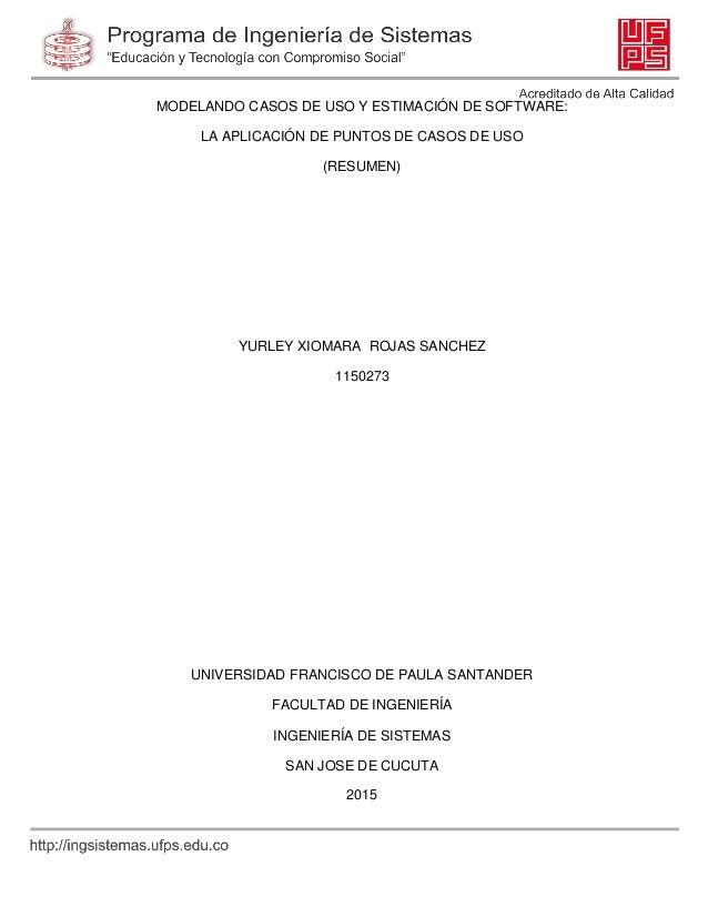 MODELANDO CASOS DE USO Y ESTIMACIÓN DE SOFTWARE: LA APLICACIÓN DE PUNTOS DE CASOS DE USO (RESUMEN) YURLEY XIOMARA ROJAS SA...