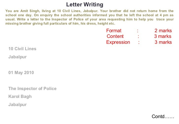 Letter Writing You are Amit Singh, living at 10 Civil Lines, Jabalpur. Your brother did not return home from the school on...