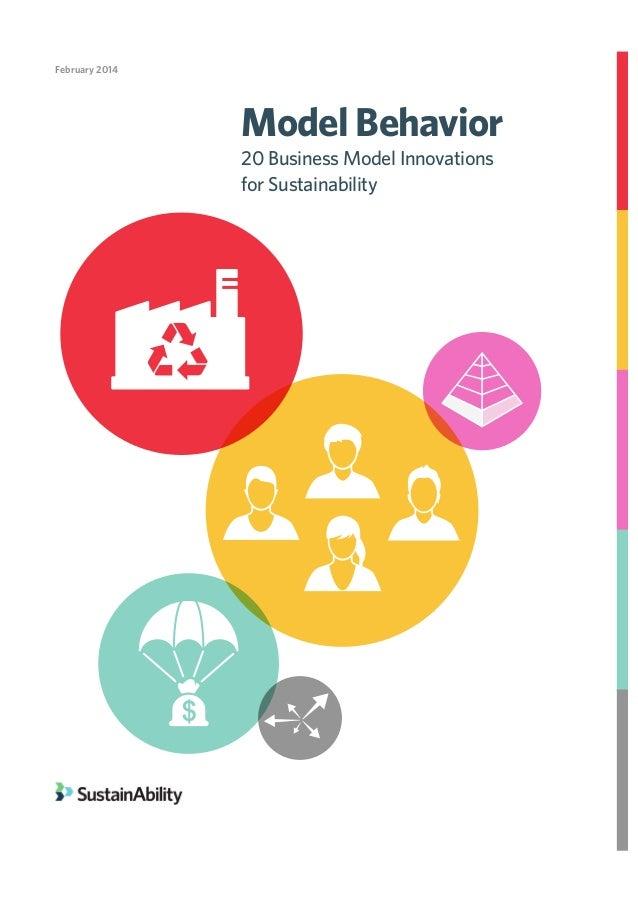 Model Behavior 20 Business Model Innovations for Sustainability February 2014