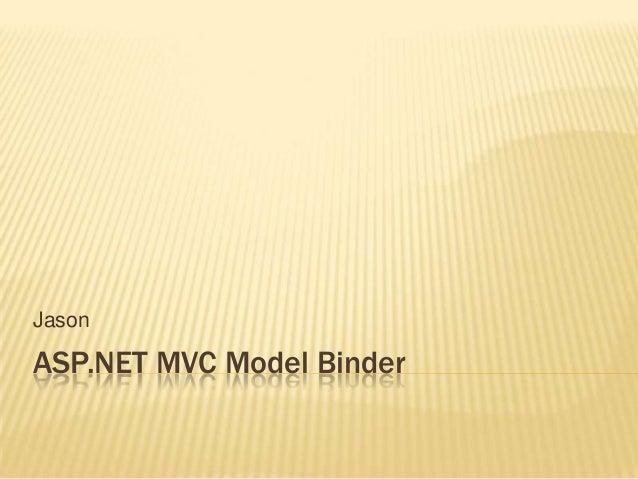 Jason  ASP.NET MVC Model Binder