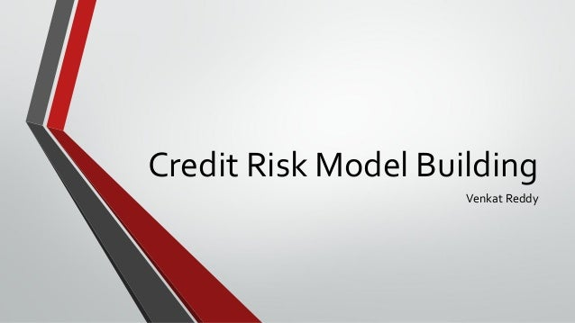 Credit Risk Model Building                     Venkat Reddy