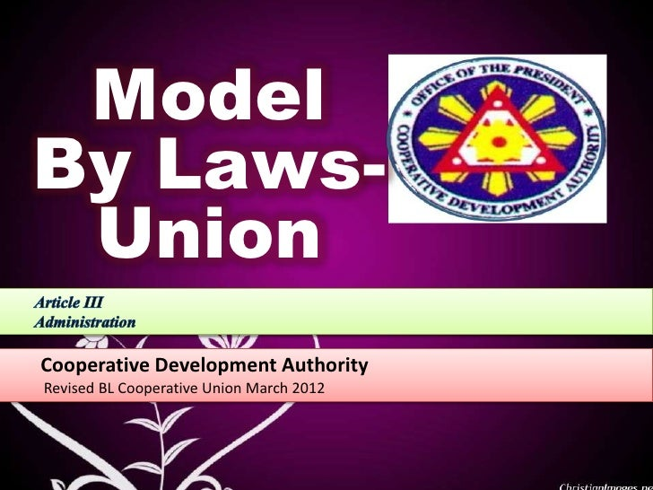 ModelBy Laws- UnionCooperative Development AuthorityRevised BL Cooperative Union March 2012
