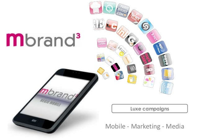 Mobile - Marketing - Media Luxe campaigns