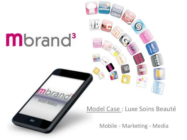 Mobile - Marketing - Media Model Case : Luxe Soins Beauté