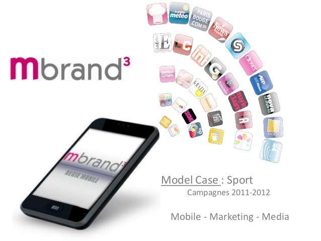 Mobile - Marketing - Media Model Case : Sport Campagnes 2011-2012