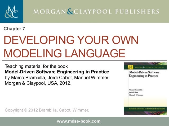 Marco Brambilla, Jordi Cabot, Manuel Wimmer. Model-Driven Software Engineering In Practice. Morgan & Claypool 2012. Teachi...