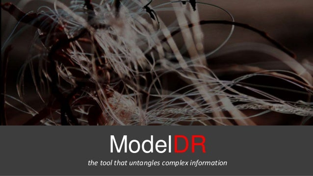 ModelDR the tool that untangles complex information