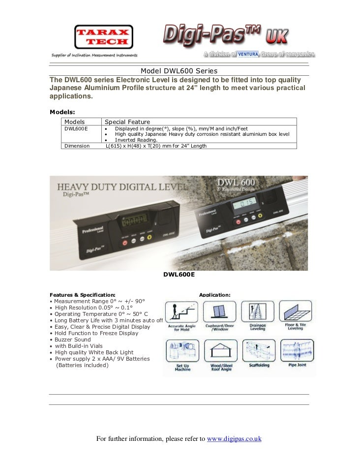 Model DWL600 SeriesThe DWL600 series Electronic Level is designed to be fitted into top qualityJapanese Aluminium Profile ...