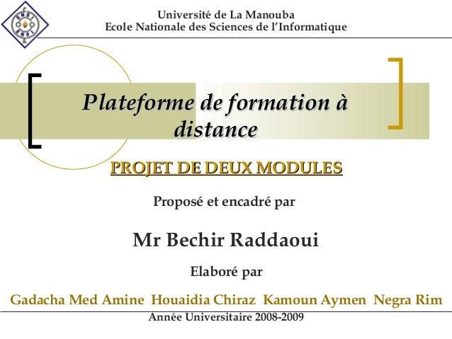 Université de La Manouba  Ecole Nationale des Sciences de l'Informatique  PPllaatteeffoorrmmee ddee ffoorrmmaattiioonn àà ...
